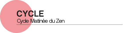 Cycle Matinée du Zen - Quai10